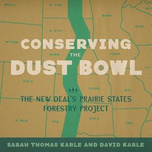 Bog, hardback Conserving the Dust Bowl af Sarah Thomas Karle, David Karle
