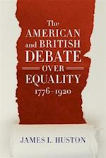 The American and British Debate Over Equality, 1776-1920