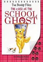 The Case of the School Ghost (Buddy Files)