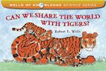 Can We Share the World With Tigers? (Wells of Knowledge Science)