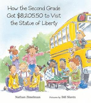 Bog, paperback How the Second Grade Got $8,205.50 to Visit the Statue of Liberty af Nathan Zimelman