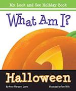 What Am I? Halloween (My Look and See Holiday Book)