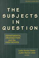 The Subjects in Question (Early Childhood Education Series)