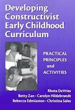 Developing Constructivist Early Childhood Curriculum (Early Childhood Education, 81)