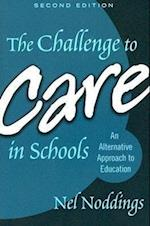 The Challenge to Care in Schools (ADVANCES IN CONTEMPORARY EDUCATIONAL THOUGHT)