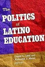 The Politics of Latino Education