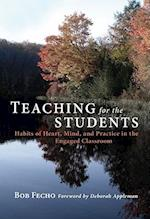 Teaching for the Students af Bob Fecho, Deborah Appleman