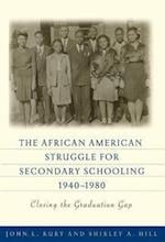 The African American Struggle for Secondary Schooling, 1940-1980