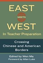 East Meets West in Teacher Preparation