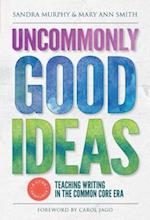 Uncommonly Good Ideas (Language and Literacy Series)