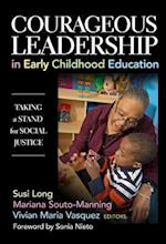 Courageous Leadership in Early Childhood Education (Early Childhood Education)