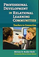 Professional Development in Relational Learning Communities (Practitioner Inquiry)