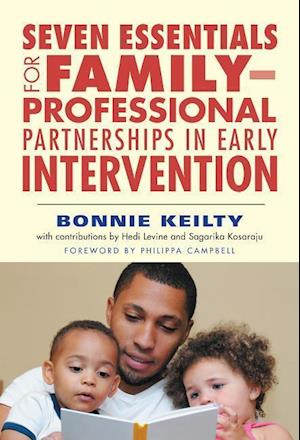 Seven Essentials for Familyprofessional Partnerships in Early Intervention