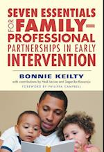 Seven Essentials for Familyprofessional Partnerships in Early Intervention af Bonnie Keilty