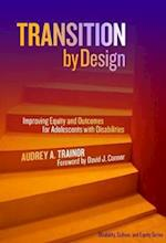 Transition by Design (Disability Culture and Equity)