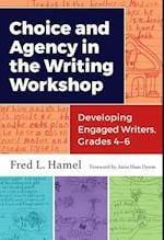 Choice and Agency in the Writing Workshop (Language and Literacy)