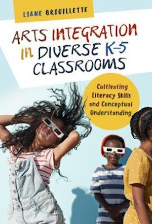 Arts Integration in Diverse K-5 Classrooms