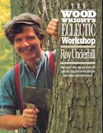Woodwright's Eclectic Workshop