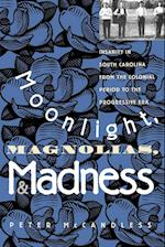Moonlight, Magnolias and Madness