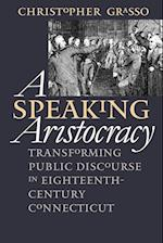 Speaking Aristocracy (Published for the Omohundro Institute of Early American Hist)