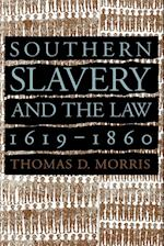 Southern Slavery and the Law, 1619-1860 (Studies in Legal History Paperback)