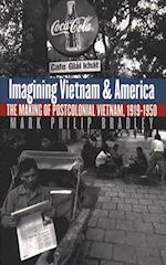 Imagining Vietnam and America af Mark Philip Bradley