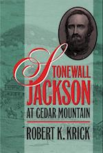 Stonewall Jackson at Cedar Mountain af Robert K. Krick