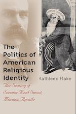 The Politics of American Religious Identity af Kathleen Flake