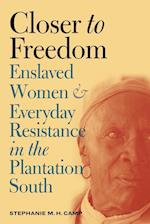 Closer to Freedom (Gender and American Culture (Paperback))