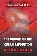 The Origins of the Cuban Revolution Reconsidered af Samuel Farber