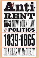 The Anti-Rent Era in New York Law and Politics, 1839-1865 (Studies in Legal History Paperback)