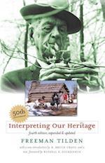 Interpreting Our Heritage af R Bruce Craig, Freeman Tilden