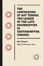 The Confessions of Nat Turner, the Leader of the Late Insurrection in Southampton, Virginia af Nat Turner