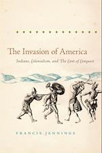 The Invasion of America (Institute of Early American History Culture Paperback)