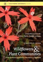 Wildflowers & Plant Communities of the Southern Appalachian Mountains & Piedmont (Southern Gateways Guides)