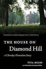 The House on Diamond Hill af Tiya Miles