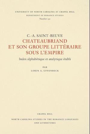 Chateaubriand Et Son Groupe Littéraire Sous l'Empire
