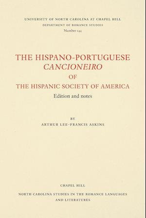 The Hispano-Portuguese Cancioneiro of the Hispanic Society of America