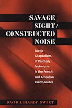 Savage Sight/Constructed Noise (North Carolina Studies in the Romance Languages and Literatu, nr. 276)