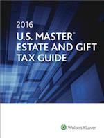 2016 U.S. Master Estate and Gift Tax Guide (U.S. Master Estate and Girft Tax Guide)