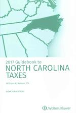 Guidebook to North Carolina Taxes 2017 (Guidebook to North Carolina Taxes)