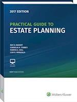 Practical Guide to Estate Planning, 2017 Edition