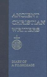Diary of a Pilgrimage (ANCIENT CHRISTIAN WRITERS, nr. 38)