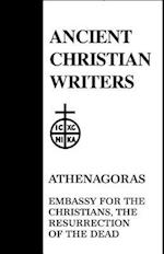 Embassy for the Christians (ANCIENT CHRISTIAN WRITERS, nr. 23)