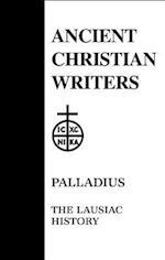 Lausiac History (ANCIENT CHRISTIAN WRITERS, nr. 34)