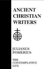 Contemplative Life (ANCIENT CHRISTIAN WRITERS, nr. 4)