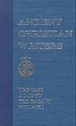 The Case Against the Pagans (ANCIENT CHRISTIAN WRITERS, nr. 7)