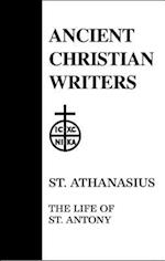The Life of Antony (ANCIENT CHRISTIAN WRITERS, nr. 10)