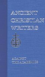 Against the Academics (ANCIENT CHRISTIAN WRITERS, nr. 12)