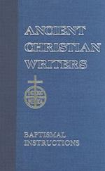 Baptismal Instructions (ANCIENT CHRISTIAN WRITERS, nr. 31)